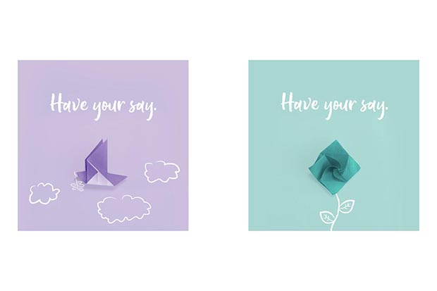 Two images side by side, both features the words 'Have your say' in white, one against a pale purple background above a graphic of an origami bird surrounded by clouds, the other against a pale green background above a graphic of a rose flower