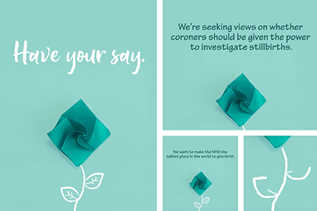 Four still images taken from the MOJ Stillbirths Consultation animation showing a turquoise origami rose, with a white hand-drawn stem, on a softer turquoise background. The largest still takes up more than half of the image. White text above the rose reads 'Have your say.' The second still reads 'We're seeking views on whether coroners should be given the power to investigate stillbirths.' The third reads 'We want to make the NHS the safest place in the world to give birth.' The fourth has no text but shows a close-up of the rose's stem.