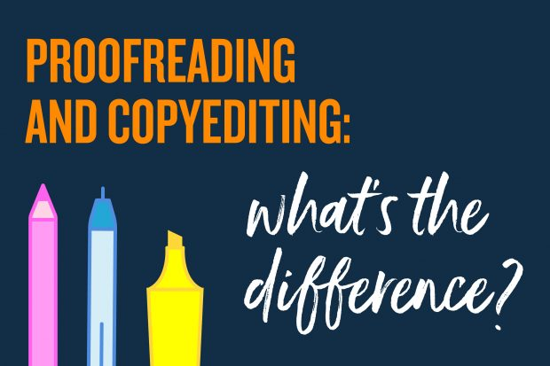 Proofreading and copyediting: what's the difference? written above an illustration of a pen, pencil and highlighter