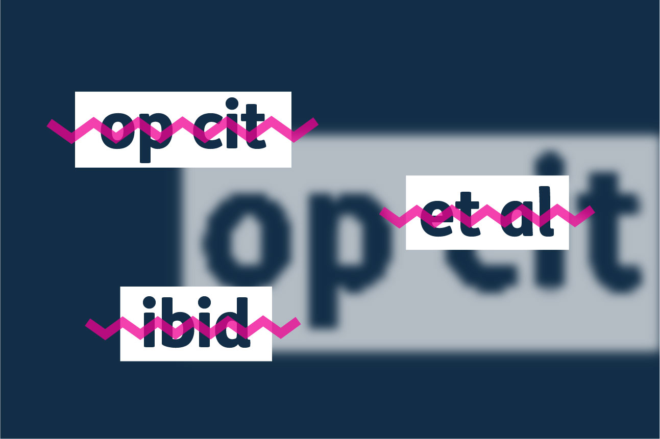 The Latin words 'op cit', 'et al' and 'ibid' are crossed out with an angular pink line on a navy background.